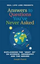 Answers to Questions Youave Never Asked