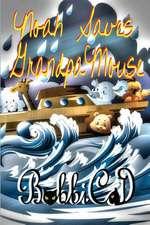 Noah Saves Grandpa Mouse:  The Handbook for Writers