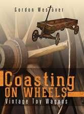 Coasting on Wheels