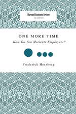 One More Time: How Do You Motivate Employees?