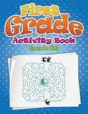 First Grade Activity Book (Mazes for Kids)