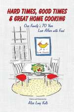 Hard Times, Good Times & Great Home Cooking