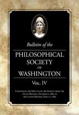 Bulletin of the Philosophical Society of Washington Vol. IV