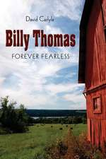 Billy Thomas:  Forever Fearless