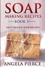 Soap Making Recipes Book 3