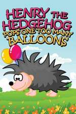 Henry the Hedgehog Pops One Too Many Balloons