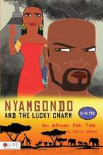 Nyamgondo and the Lucky Charm:  Hope Farm Adventures
