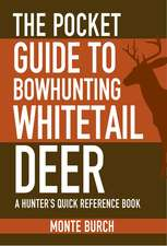 The Pocket Guide to Bowhunting Whitetail Deer: A Hunter's Quick Reference Book