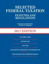 Selected Federal Taxation Statutes and Regulations, 2017 with Motro Tax Map