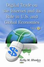 Digital Trade on the Internet and its Role in U.S. and Global Economies