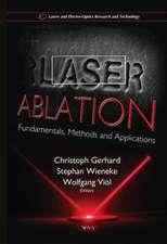 Laser Ablation: Fundamentals, Methods & Applications