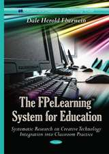 FPeLearning System for Education Systematic Research on Creative Technology: Integration into Classroom Practice