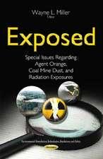 Exposed: Special Issues Regarding Agent Orange, Coal Mine Dust & Radiation Exposures