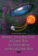 Homage to the Discovery of Cosmic Rays, the Meson-Muon & Solar Cosmic Rays