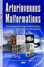 Arteriovenous Malformations: A Comprehensive Guide to Natural History, Diagnosis & Management