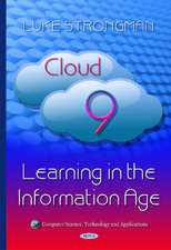Cloud 9: Learning in the Information Age