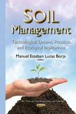 Soil Management: Technological Systems, Practices & Ecological Implications