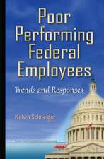 Poor Performing Federal Employees: Trends & Responses