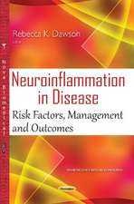 Neuroinflammation in Disease: Risk Factors, Management & Outcomes