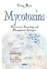 Mycotoxins: Occurrence, Toxicology & Management Strategies