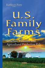 U.S. Family Farms: Structure, Finances, & Agricultural Production Role
