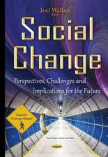 Social Change: Perspectives, Challenges & Implications for the Future