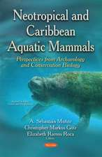 Neotropical & Caribbean Aquatic Mammals Perspectives from Archaeology & Conservation Biology: (Animal Science, Issues & Research Series)