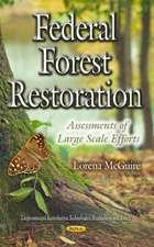 Federal Forest Restoration: Assessments of Large Scale Efforts