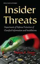 Insider Threats: Department of Defense Protection of Classified Information & Installations
