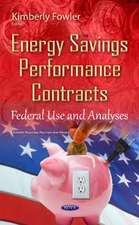 Energy Savings Performance Contracts: Federal Use & Analyses