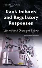 Bank Failures & Regulatory Responses: Lessons & Oversight Efforts