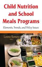 Child Nutrition and School Meals Programs: Elements, Trends & Policy Issues