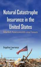 Natural Catastrophe Insurance in the United States: Market Assessments & Issues