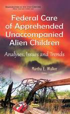 Federal Care of Apprehended Unaccompanied Alien Children: Analyses, Issues & Trends