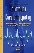 Takotsubo Cardiomyopathy: Risk Factors, Management & Long-Term Outlook