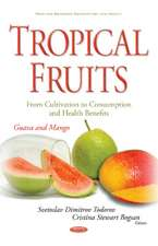 Tropical Fruits -- From Cultivation to Consumption & Health Benefits: Guava & Mango