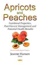 Apricots & Peaches: Nutritional Properties, Post-Harvest Management & Potential Health Benefits