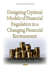 Designing Optimal Models of Financial Regulation in a Changing Financial Environment
