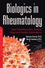 Biologics in Rheumatology: New Developments, Clinical Uses & Health Implication