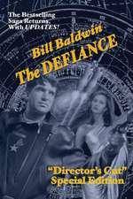 The Defiance:  Director's Cut Edition (the Helmsman Saga Book 7)