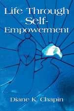 Life Through Self Empowerment