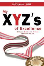 My XYZs of Excellence