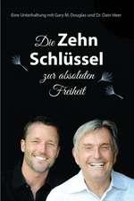Die Zehn Schlussel Zur Absoluten Freiheit - 10 Keys to Total Freedom - German
