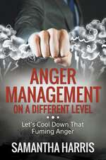 Anger Management on a Different Level