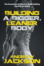 Building a Bigger, Leaner Body