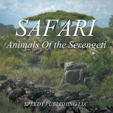 Safari - Animals of the Serengeti:  How to Conquer Panic and Avoid Its Negative Effects