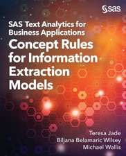 SAS Text Analytics for Business Applications: Concept Rules for Information Extraction Models