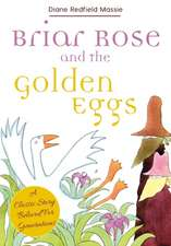 Briar Rose and the Golden Eggs