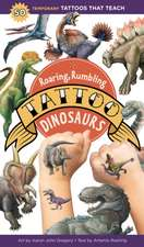 Roaring, Rumbling Tattoo Dinosaurs: 50 Temporary Tattoos That Teach