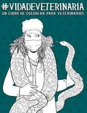 Vida de veterinaria: Un libro de colorear para veterinarios